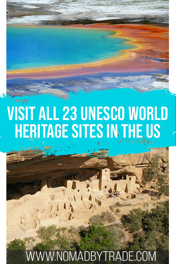 Visit the 23 UNESCO World Heritage Sites in the United States.
