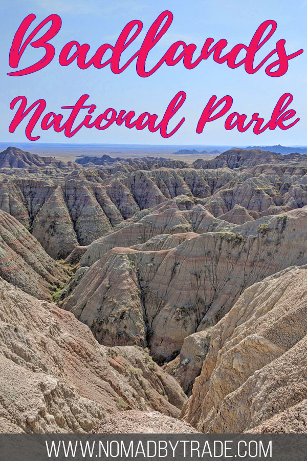 "Photo of rock formations in Badlands National Park with text overlay reading ""Badlands National Park"""