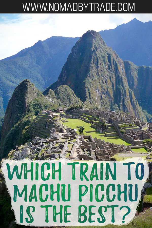 """Photo of Machu Picchu with text overlay reading """"Which train to Machu Picchu is the best?"""""""