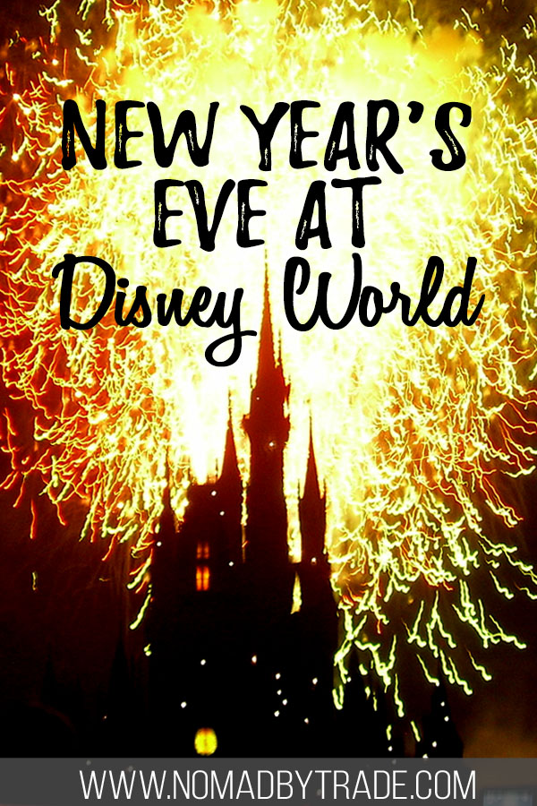 """Cinderella Castle silhouetted against fireworks with text overlay reading, """"New Year's Eve at Disney World"""""""