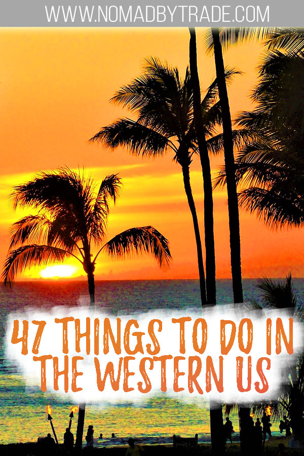 """Orange skies with palm trees silhouetted with text overlay reading """"47 things to do in the western US"""""""
