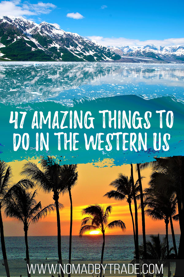 """Photo collage with an Alaskan fjord and Hawaiian sunset with palm trees and text overlay reading """"47 amazing things to do in the western US"""""""