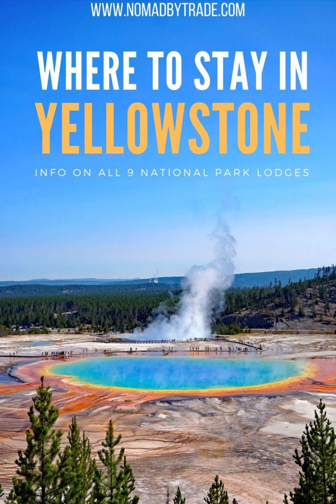 """Photo of rainbow colored Grand Prismatic Spring with steam rising toward clear skies with text overlay reading, """"Where to Stay in Yellowstone - Info on all 9 hotels"""""""