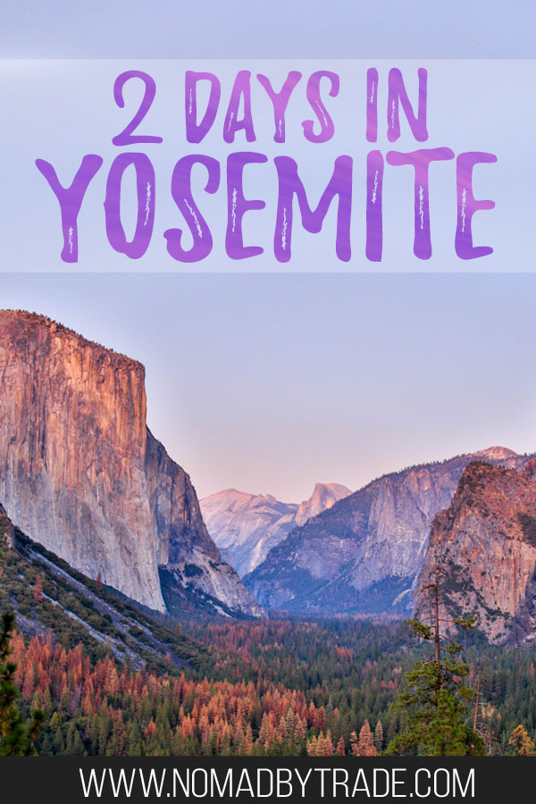 """Photo of Yosemite Valley at dusk with text overlay reading """"2 days in Yosemite"""""""