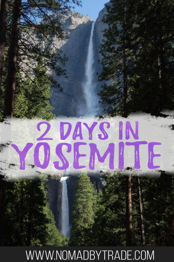 """Photo of Yosemite Falls with text overlay reading """"2 days in Yosemite"""""""