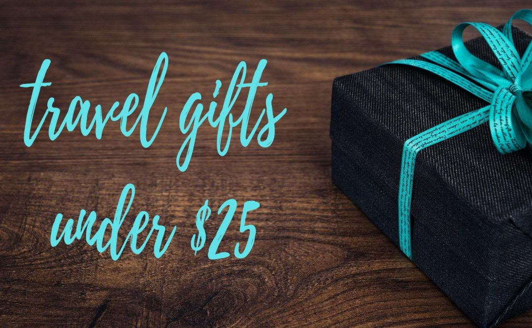 "Wrapped present with text overlay reading ""travel gifts under $25"""